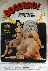 Socorro! Eu Não Quero Morrer Virgem - Poster / Capa / Cartaz - Oficial 1