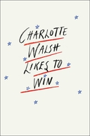 Charlotte Walsh Likes To Win (1ª Temporada) (Charlotte Walsh Likes To Win (Season 1))