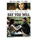 Say You Will (Say You Will)