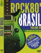 Rock 80 Brasil (Rock 80 Brasil - O Melhor Dos Anos 80 - Vol. 1)