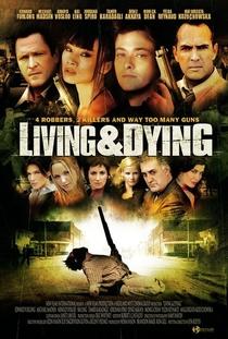 Vivendo e Morrendo - Poster / Capa / Cartaz - Oficial 2