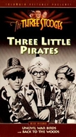 Que Pirataria (Three Little Pirates)