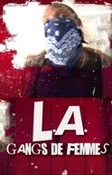 Gangues de Mulheres (L.A: Gangs de Femmes)