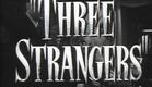 Three Strangers (Original Theatrical Trailer)