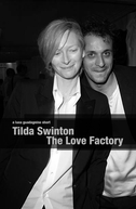 Tilda Swinton: The Love Factory (Tilda Swinton: The Love Factory)
