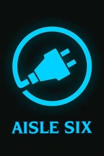 Aisle Six - Poster / Capa / Cartaz - Oficial 1