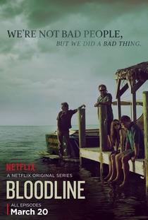Bloodline (1ª Temporada) - Poster / Capa / Cartaz - Oficial 1