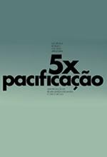 5x Pacificação - Poster / Capa / Cartaz - Oficial 1