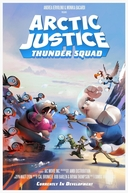Arctic Justice: Thunder Squad (Arctic Justice: Thunder Squad)