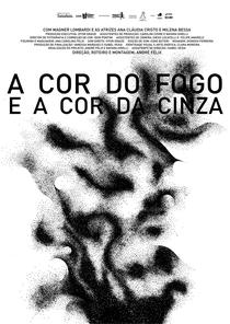 A Cor do Fogo e da Cinza - Poster / Capa / Cartaz - Oficial 1