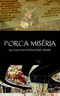 Porca Miséria - Poster / Capa / Cartaz - Oficial 1