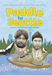 Paddle to Seattle: Journey Through the Inside Passage - Poster / Capa / Cartaz - Oficial 1