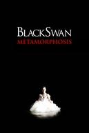 Black Swan: Metamorphosis (Black Swan: Metamorphosis)