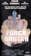 Força Bruta 2 (Excessive Force II: Force on Force)