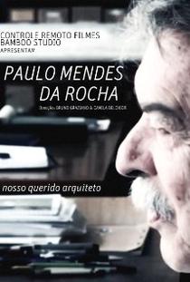 Paulo Mendes da Rocha, nosso querido arquiteto  - Poster / Capa / Cartaz - Oficial 1
