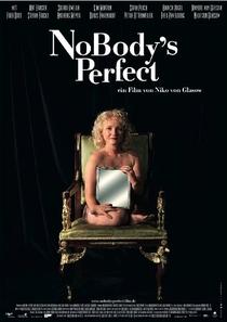 NoBody's Perfect - Poster / Capa / Cartaz - Oficial 1