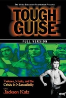 Tough Guise: Violence, Media & the Crisis in Masculinity (Tough Guise: Violence, Media & the Crisis in Masculinity)