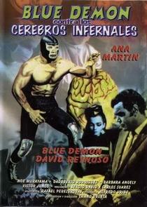 Blue Demon Contra Cerebros Infernales - Poster / Capa / Cartaz - Oficial 1