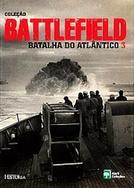 Battlefield : Batalha do Atlântico (The Battle of Atlantic)