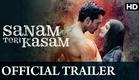 Sanam Teri Kasam | Official Trailer with Subtitles | Harshvardhan Rane, Mawra Hocane