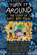 Turn It Around: The Story of East Bay Punk (Turn It Around: The Story of East Bay Punk)