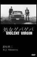 Violent Virgin (Gewalt! Gewalt: Shojo Geba-Geba)