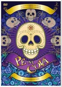 Pé na Cova (4° temporada) - Poster / Capa / Cartaz - Oficial 1