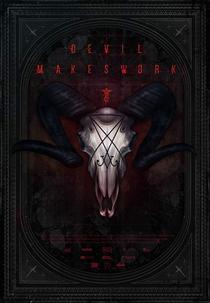Devil Makes Work - Poster / Capa / Cartaz - Oficial 1