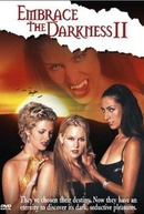Entrevista com a Vampira 2 (Embrace the Darkness)