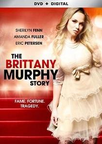 A História de Brittany Murphy  - Poster / Capa / Cartaz - Oficial 2