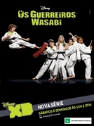 Os Guerreiros Wasabi  (1ª Temporada)