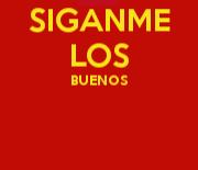 Siganme Los Buenos  - Poster / Capa / Cartaz - Oficial 1