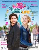 10 Coisas que Eu Odeio Sobre a Vida (10 Things I Hate About Life)