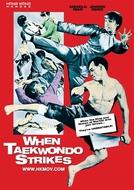 When Taekwondo Strikes (Tai quan zhen jiu zhou)