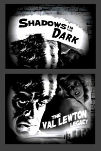 Shadows in the Dark: The Val Lewton Legacy - Poster / Capa / Cartaz - Oficial 1