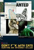 Don't F**k With Cats: Uma Caçada Online (Don't F**k With Cats: Hunting an Internet Killer)