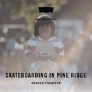 Skateboarding In Pine Ridge (Skateboarding In Pine Ridge)