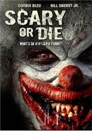 Scary or Die (Scary or Die)
