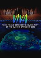 VIVA - O Documentário da Cerimônia de Abertura da Rio 2016 (VIVA - The Opening Ceremony Documentary of Rio 2016)