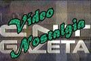 Vídeo Nostalgia (CNT/Gazeta) (Vídeo Nostalgia (CNT/Gazeta))
