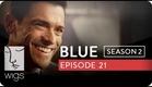 Blue | Season 2, Ep. 21 of 26 | Feat. Julia Stiles | WIGS