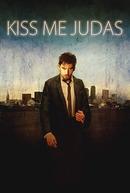 Kiss Me Judas (Kiss Me Judas)