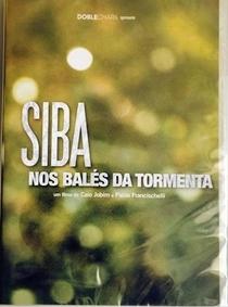 Siba Nos Balés da Tormenta - Poster / Capa / Cartaz - Oficial 1