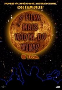 O Filme Mais Idiota do Mundo - Poster / Capa / Cartaz - Oficial 3