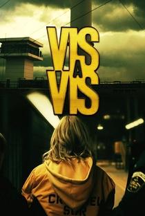 Vis a Vis (1ª Temporada) - Poster / Capa / Cartaz - Oficial 4