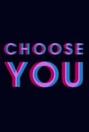 Choose You (Choose You)
