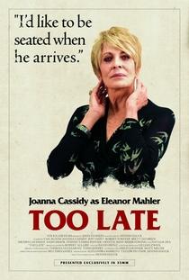 Too Late - Poster / Capa / Cartaz - Oficial 3