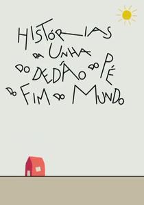 Histórias da Unha do Dedão do Pé do Fim do Mundo - Poster / Capa / Cartaz - Oficial 1