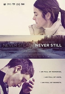 Never Steady, Never Still - Poster / Capa / Cartaz - Oficial 1