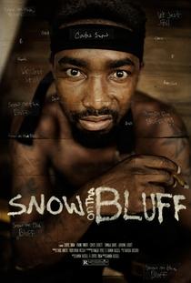 Snow on Tha Bluff - Poster / Capa / Cartaz - Oficial 2
